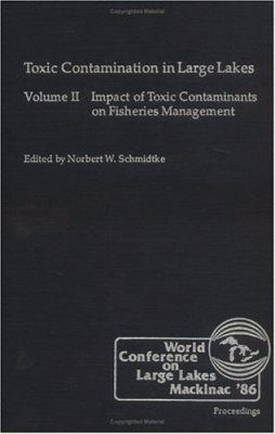 Toxic Contamination in Large Lakes Volume 2