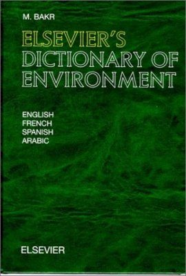 Elsevier's Dictionary of the Environment