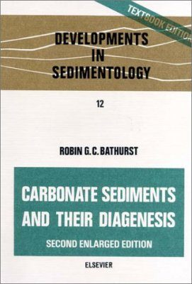 Carbonate Sediments and their Diagenesis Second Enlarged Edition