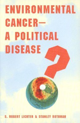 Environmental Cancer – A Political Disease?