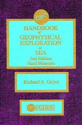 Handbook of Geophysical Exploration at Sea: Hard Minerals