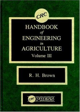 CRC Handbook of Engineering in Agriculture, Volume 3