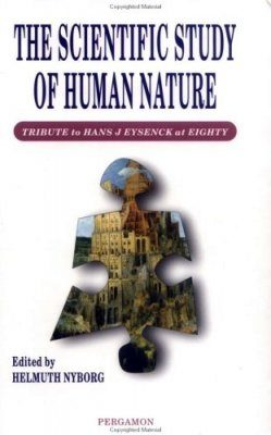 The Scientific Study of Human Nature: Tribute to Hans Eysenck at Eighty