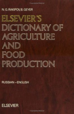 Elsevier's Dictionary of Agriculture and Food Production
