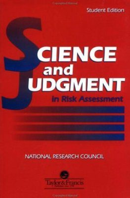 Science and Judgement in Risk Assessment