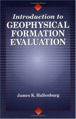 Introduction to Geophysical Formation Evaluation