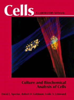 Cells: A Laboratory Manual (3-Volume Set)