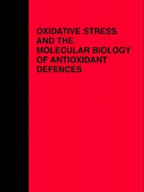 Oxidative Stress and the Molecular Biology of Antioxidant Defenses