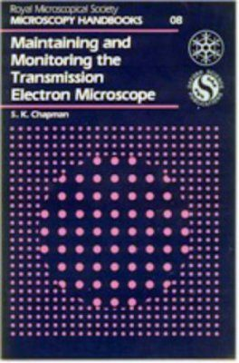 Maintaining and Monitoring the Transmission Electron Microscope