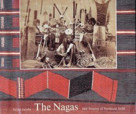 The Nagas: Hill Peoples of Northeast India