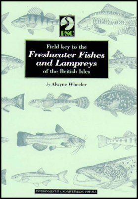 A Field Key to the Freshwater Fishes and Lampreys of the British Isles