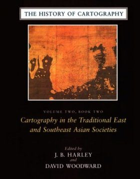 The History of Cartography, Volume 2, Book 2: Cartography in the Traditional East and Southeast Asian Societies