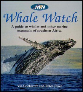Whale-Watch: A Guide to Whales, Dolphins and Other Marine Mammals of Southern Africa