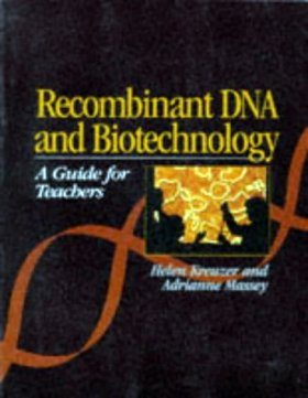 Recombinant DNA Biotechnology: A Guide for Teachers