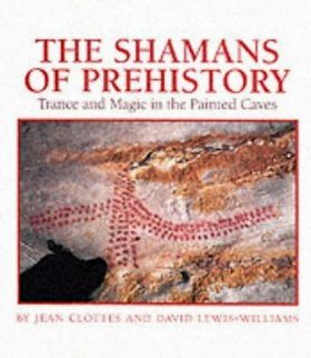 The Shamans of Prehistory