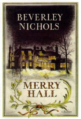 The Beverley Nichols Trilogy, Volume 1: Merry Hall