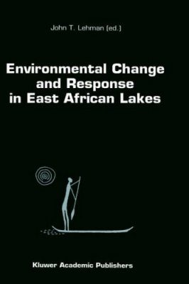 Environmental Change and Responses in East African Lakes