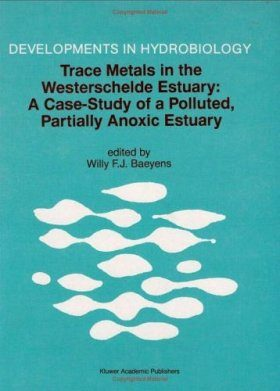Trace Metals in the Wester Schelde Estuary: A Case Study of a Polluted, Partially Anoxic Estuary