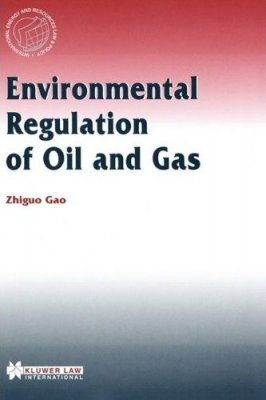 Environmental Regulation of Oil and Gas