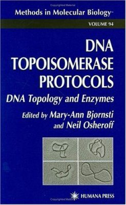 DNA Topoisomerases Protocols, Volume 1: DNA Topology & Enzymes