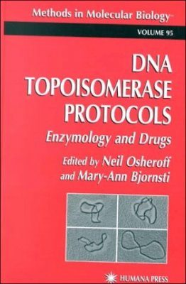 DNA Topoisomerases Protocols, Volume 2: Enzymology and Drugs