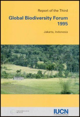 Report of the 3rd Global Biodiversity Forum, November 1995, Jakarta