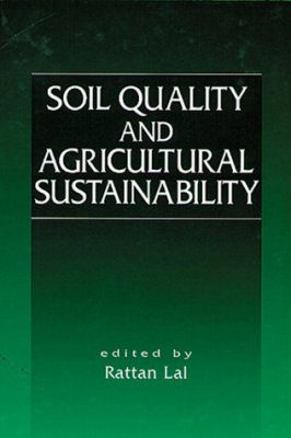 Soil Quality and Agricultural Sustainability