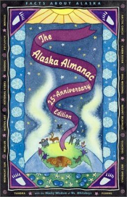 The Alaska Almanac: 25th Anniversary Edition