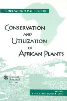 Conservation of Plant Genes III: Conservation and Utilization of African Plants