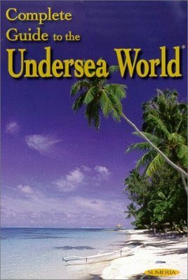 Complete Guide to the Undersea World