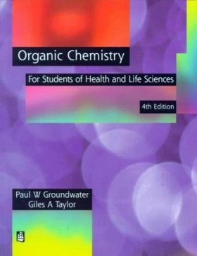 Organic Chemistry For Students of Health and Life Sciences
