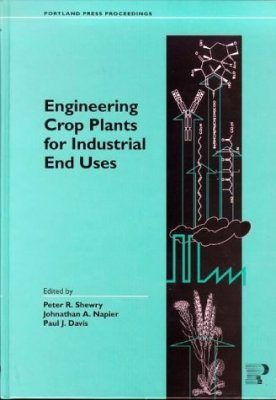 Engineering Crop Plants for Industrial End Uses