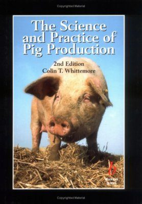 The Science and Practice of Pig Production