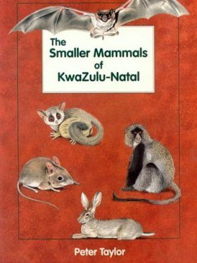 The Smaller Mammals of Kwazulu - Natal