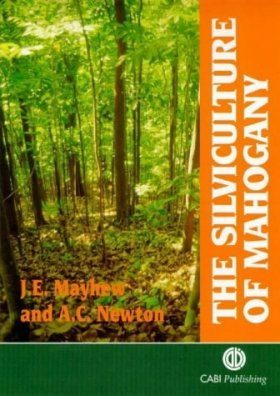 The Silviculture of Mahogany