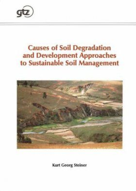 Causes of Soil Degradation and Development Approaches to Sustainable Soil Management