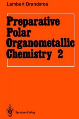 Preparative Polar Organometallic Chemistry, Volume 1