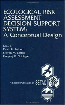 Ecological Risk Assessment Decision - Support System: A Conceptual Design