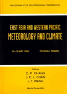 East Asia and Western Pacific Meteorology and Climate: Proceedings of the Third Conference, Chungli, Taiwan, 16-18 May 1996