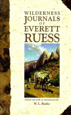 The Wilderness Journals of Everett Ruess