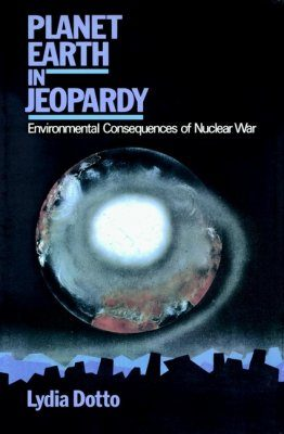 Planet Earth in Jeopardy: Environmental Consequences of Nuclear War