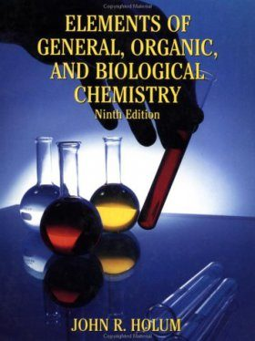 Elements of General and Biological Chemistry