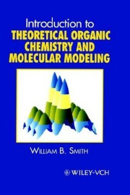 Introduction to Theoretical Organic Chemistry and Molecular Modelling