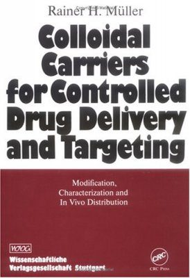Colloidal Carriers for Controlled Drug Delivery and Targeting: Modification, Characterisation and In Vivo Distribution