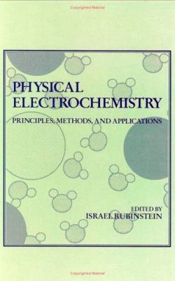 Physical Electrochemistry: Principles, Methods and Applications