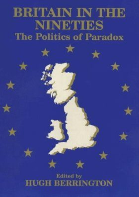 Britain in the Nineties: The Politics of Paradox
