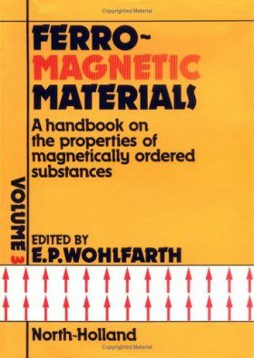 Ferromagnetic Materials: A Handbook on the Properties of Magnetically Ordered Substances, Volume 3