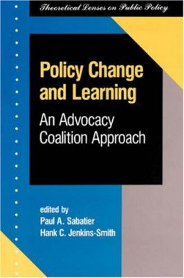Policy Change and Learning: Advocacy Coalition Approach