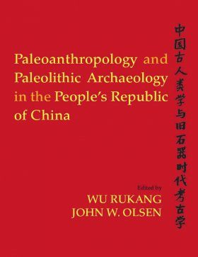 Palaeoanthropology and Palaeolithic Archaeology in the People's Republic of China