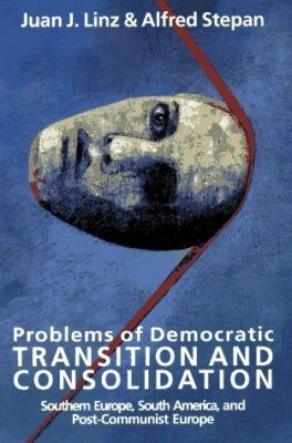 Problems of Democratic Transition and Consolidation: Southern Europe, South America and Post-communist Europe